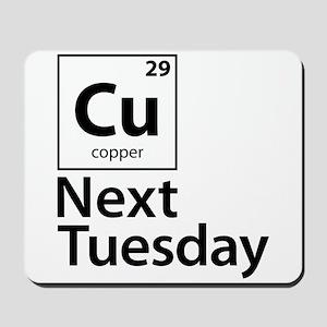 Cu Next Tuesday Mousepad