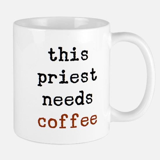 Priest Needs Coffee Mug Mugs