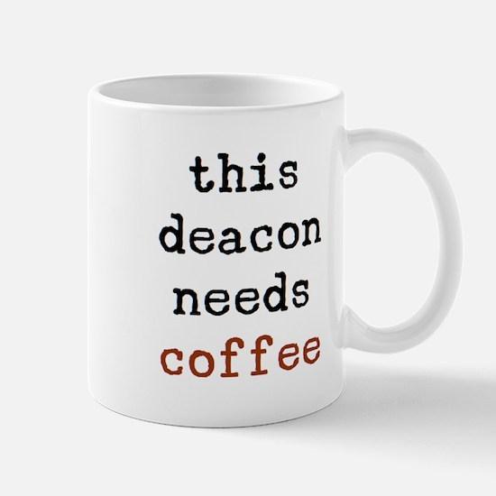 Deacon Needs Coffee Mug Mugs
