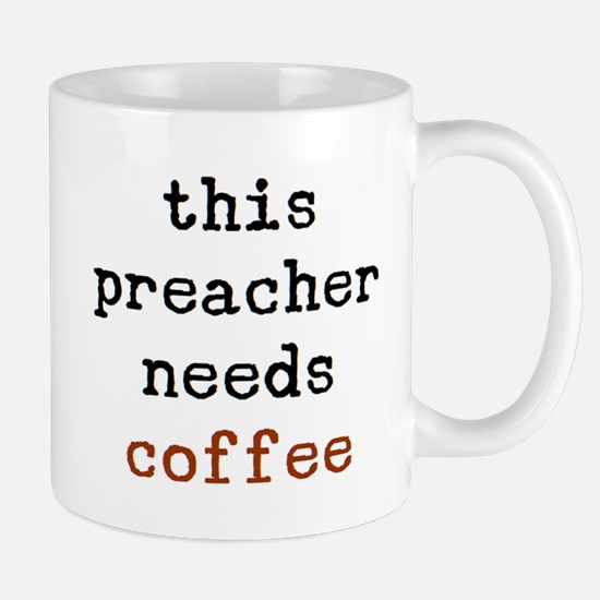 Preacher Needs Coffee Mug Mugs