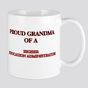 Proud Grandma of a Higher Education Administr Mugs