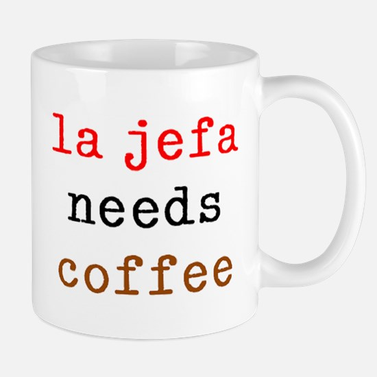 La Jefa Needs Coffee Mug Mugs