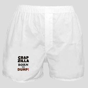 CRAPZILLA - BORN TO DUMP! Boxer Shorts