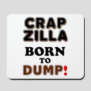 CRAPZILLA - BORN TO DUMP! Mousepad