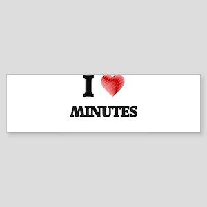 I Love Minutes Bumper Sticker