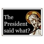 The President Said What? Banner