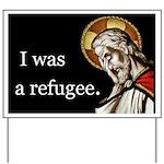 I Was A Refugee Yard Sign