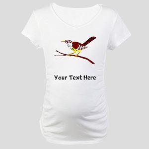 Cactus Wren (Custom) Maternity T-Shirt