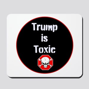 Anti Trump, Trump is toxic Mousepad
