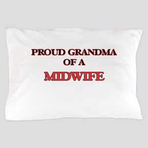 Proud Grandma of a Midwife Pillow Case