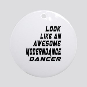 Look Like Modern Dancer Round Ornament