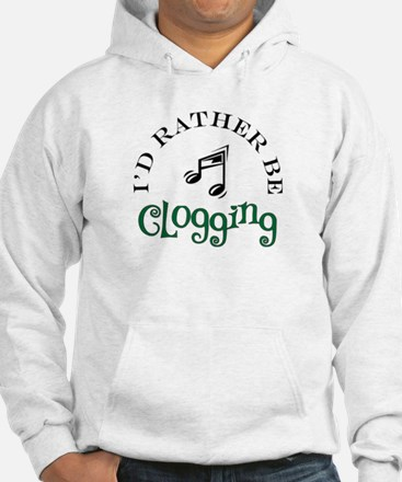 I'd Rather Be Clogging Hoodie