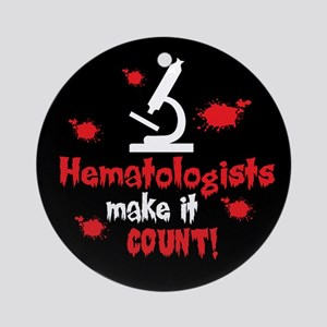 Hematologists Make It Count Ornament (Round)