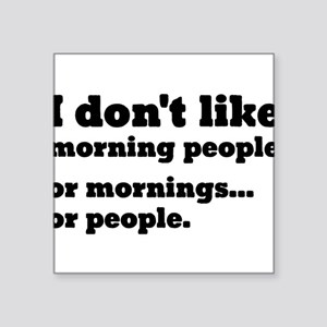 I Don't Like Morning People Sticker