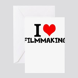 I Love Filmmaking Greeting Cards