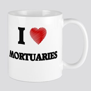 I Love Mortuaries Mugs