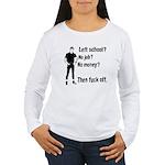 Fuck Off Women's Long Sleeve T-Shirt