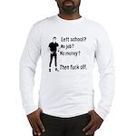 Fuck Off Long Sleeve T-Shirt