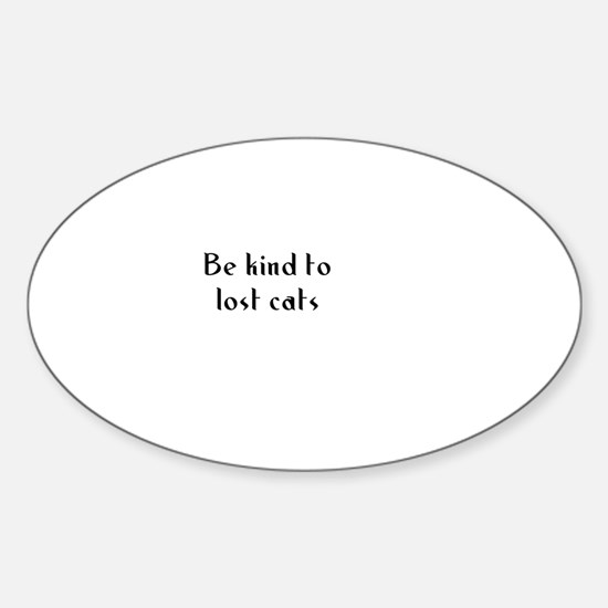 Be kind to lost cats Oval Decal