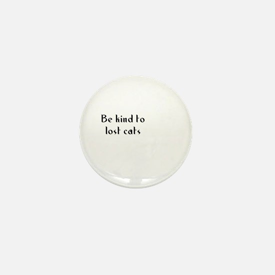 Be kind to lost cats Mini Button