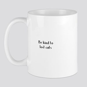 Be kind to lost cats Mug
