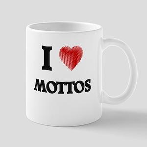 I Love Mottos Mugs