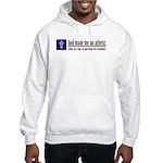 God Made Me An Atheist Hooded Sweatshirt