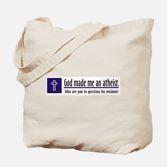 God Made Me An Atheist Tote Bag