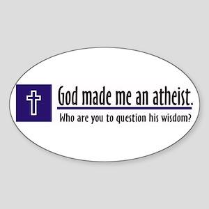God Made Me An Atheist Oval Sticker