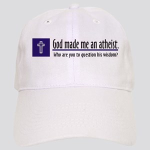 God Made Me An Atheist Cap