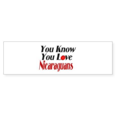 You Love Nicaraguans Bumper Sticker