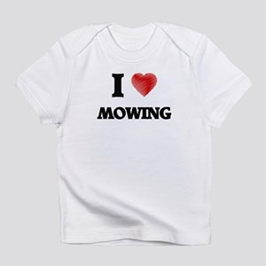 I Love Mowing Infant T-Shirt