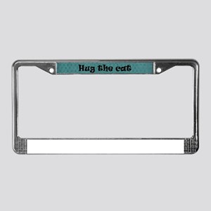 When all else fails...Hug the Cat License Plate Fr
