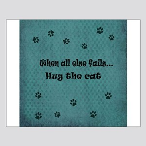 When all else fails...Hug the Cat Posters