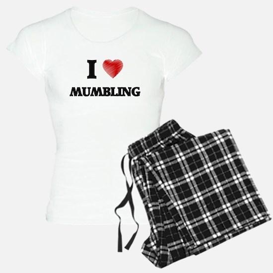 I Love Mumbling Pajamas