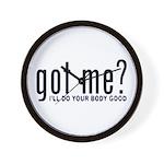 Got Me? I'll Do Your Body Go Wall Clock