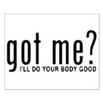 Got Me? I'll Do Your Body Go Small Poster