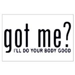 Got Me? I'll Do Your Body Go Large Poster