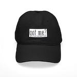 Got Me? I'll Do Your Body Go Black Cap