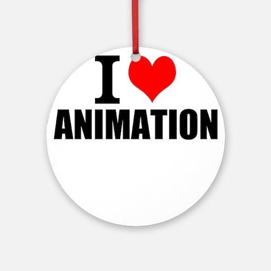 I Love Animation Round Ornament