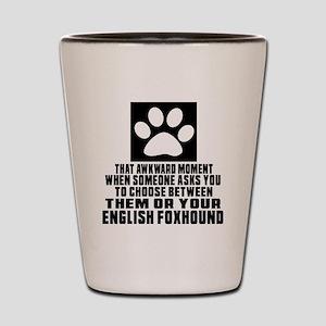 English Foxhound Awkward Dog Designs Shot Glass