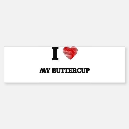 I Love My Buttercup Bumper Bumper Bumper Sticker