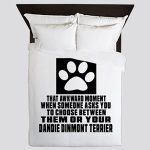 Dandie Dinmont Terrier Awkward Dog Des Queen Duvet