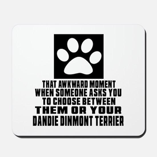 Dandie Dinmont Terrier Awkward Dog Desig Mousepad