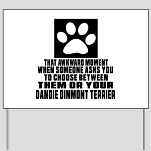 Dandie Dinmont Terrier Awkward Dog Desig Yard Sign