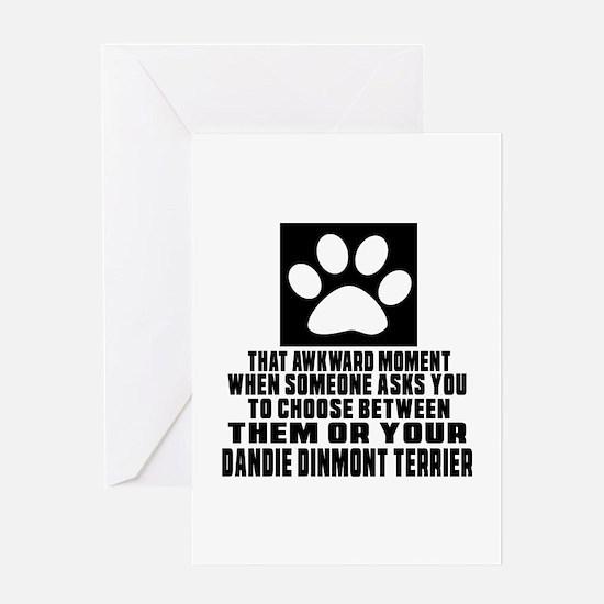 Dandie Dinmont Terrier Awkward Dog D Greeting Card