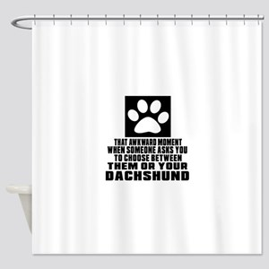 Dachshund Awkward Dog Designs Shower Curtain