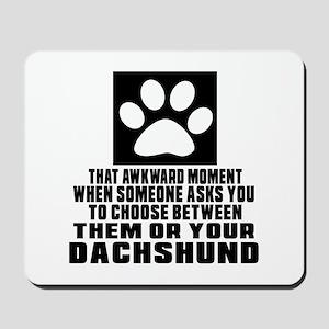 Dachshund Awkward Dog Designs Mousepad