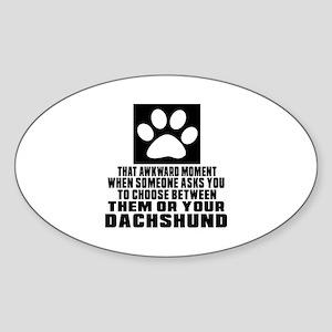 Dachshund Awkward Dog Designs Sticker (Oval)