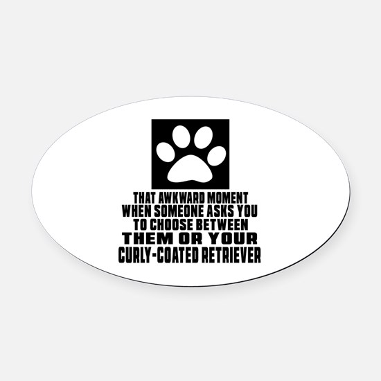 Curly-Coated Retriever Awkward Dog Oval Car Magnet